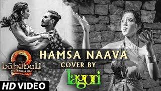 Hamsa Naava - Baahubali 2 | Lagori ft. Keertana Bhoopal - Cover Song | Musical Dance Video