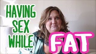 HOW TO HAVE FAT SEX // fatgirlflow.com