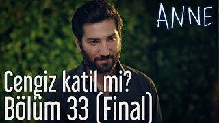 Anne 33. Bölüm (Final) - Cengiz Katil mi?