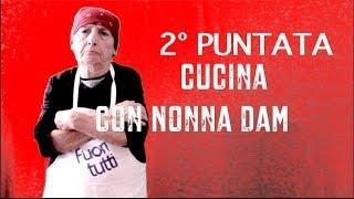 Cucina con Nonna Dam - Volete essere fighe, belle e fotomodelle? Mangiate le tagliatelle!