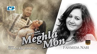 Meghla Mon By Fahmida Nabi | Bangla New Song | Full HD 2016