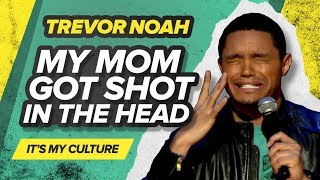 """My Mom Got Shot In The Head"" - Trevor Noah - (It"