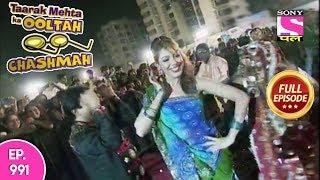 Taarak Mehta Ka Ooltah Chashmah - Full Episode  991 - 07th  March , 2018