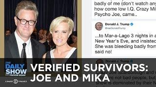 Verified Survivors - Joe Scarborough and Mika Brzezinski | The Daily Show