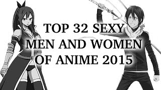 TOP 32 SEXY MEN AND WOMEN OF ANIME 2015 BEGINS