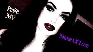 WWE Paige MV - Name of Love