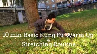 10 Min Basic Kung Fu Warm Up and Stretch Routine