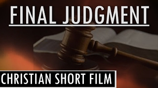 Final Judgment (2017) CHRISTIAN SHORT FILM (By Collin Retkowski and One Reality)