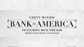 Chevy Woods - Bank of America ft. Rich The Kid