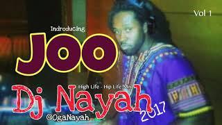 Joo Vol.1 (HighLife -HipLife Mix 2017) Dj Nayah