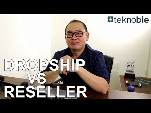Dropship vs Reseller Mana yang Lebih Baik?
