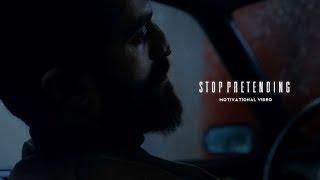 Stop Pretending - Motivational Video ᴴᴰ