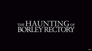 THE HAUNTING OF BORLEY RECTORY Official Trailer (2019) Horror