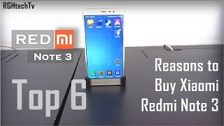 Top 6 Reasons To Buy Xiaomi Redmi Note 3