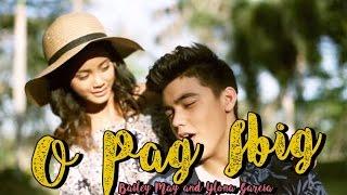 O Pag-Ibig – Bailey May and Ylona Garcia (OPM Lyrics)