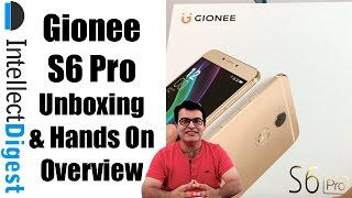 Gionee S6 Pro Unboxing And Hands On Overview | Intellect Digest