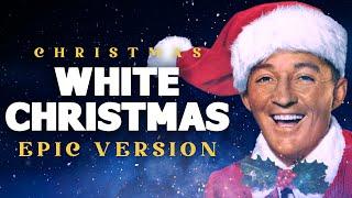 White Christmas - Epic Music Version | Christmas Songs