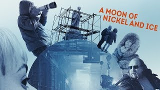 A Moon Of Nickel And Ice - Trailer