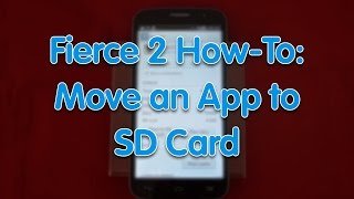 Fierce 2 How-To: Move App to SD Card