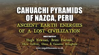 Cahuachi Pyramids of Nazca, Peru: Ancient Earth Energies of a Lost Civilization