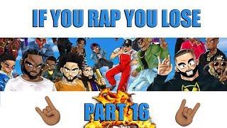 If You Rap You Lose (Part 16) 🔥🤘🏽