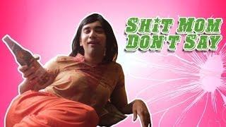 Shit Indian Moms Don't Say! (Hindi)