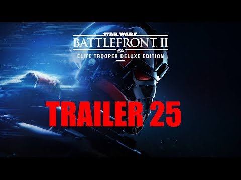 STARWARS BATTLEFRONT 2 HOT NEW  25TH TRAILER
