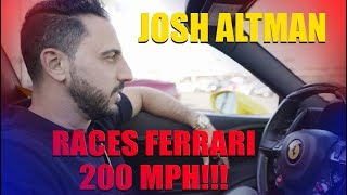 JOSH ALTMAN | DAYMOND JOHN | RACES FERRARI 458 200MPH!! | EPISODE #003