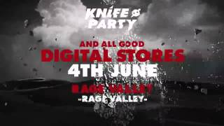 Knife Party - 'Rage Valley'