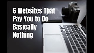 6 Websites That Pay You to Do Basically Nothing