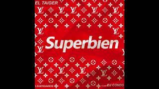 El Taiger  - Superbien -  By Dj Conds ( Legendarios ) Cubaton 2018