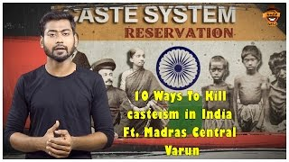 10 Ways To Kill casteism in India Ft. Madras Central Varun   Smile settai