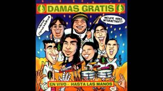 Damas Gratis - El Fumanchero [Hasta las manos (En Vivo)]