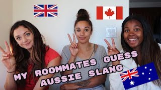 MY FOREIGN ROOMMATES GUESS AUSSIE SLANG | challenge