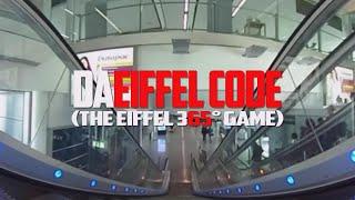 DA EIFFEL 365° CODE The first video in 360 degrees that hides a secret code! (360 Video)
