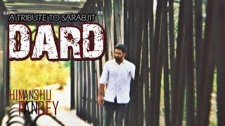 DARD | Sonu Nigam | A Tribute to Sarbjit | By Himanshu Pandey