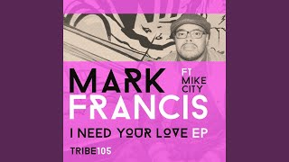 I Need Your Love (feat. Mike City)