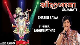 SHREEJIBAWA GUJARATI SHREENATH JI BHAJANS BY FALGUNI PATHAK I T-Series Bhakti Sagar I Audio Juke Box