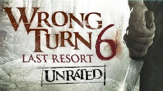 Kill count - WRONG TURN 6 LAST RESORT (2014)