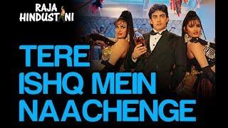 Tere Ishq Mein Naachenge   Raja Hindustani  Dance Version