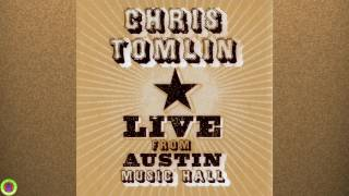 Chris Tomlin (Live from Austin Music Hall)