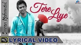 Tere Liye Full Song With Lyrics   Singer - Imran Mahmudul  