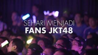 Sehari Menjadi Fans JKT48