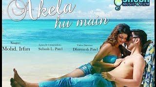 Akela Hoon Main - Mohammed Irfan Official Pop Song