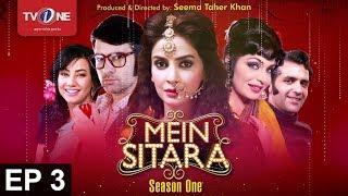 Mein Sitara | Season 1 | Episode 3 | TV One Drama | 31st March  2016