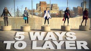 5 Ways to Layer Clothes | Winter Fashion | Fashion Lookbook