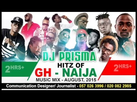 DJ Prisma Ghana, Naija Music Mix   August 2015   Updated