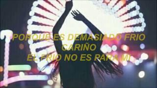 COLD AIN'T FOR ME (( Oceans )) Español