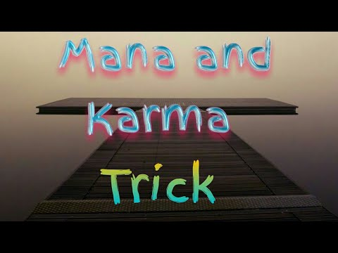 Awesome Mana and Karma trick(METHOD)Sandbox:evolution