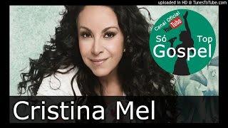 Só Deus Sabe - Cristina Mel #SóTopGospel